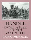 HÄNDEL 12 pieces for three violoncelli