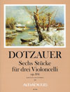 DOTZAUER Six pieces op. 104 for 3 Violoncelli